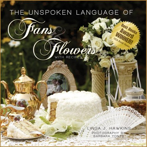 The Unspoken Language of Fans & Flowers With Recipes